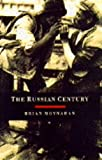 Russian Century: A Photojournalistic History of Russia in the Twentieth Century