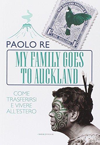 My family goes to Auckland. Come trasferirsi e vivere all'estero
