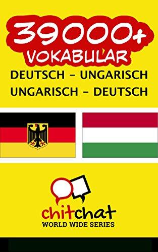 39000+ Deutsch - Ungarisch Ungarisch - Deutsch Vokabular