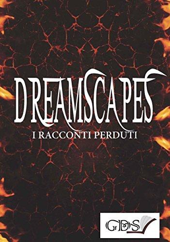 scaricare ebook gratis Dreamscapes - I racconti perduti PDF Epub