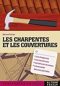 Les charpentes et les couvertures par Gérard Calvat