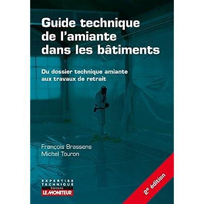 Guide technique de l'amiante dans les bâtiments: Du dossier technique amiante aux travaux de retrait