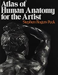 Atlas of Human Anatomy for the Artist by Stephen Rogers Peck (1951-05-03)