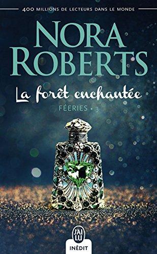Féeries (Tome 3) - La forêt enchantée par Nora Roberts
