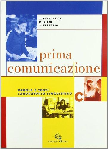 Prima comunicazione. Volume C. Per la Scuola media