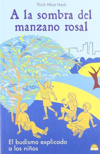 A la sombra del manzano rosal: El budismo explicado a los niños (ONIRO - VIDA PLENA)