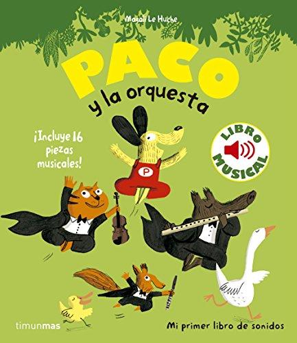 Paco y la orquesta. Libro musical (Libros con sonido) por Magali Le Huche