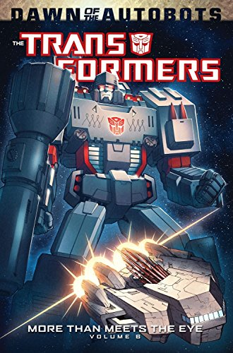 Transformers: More Than Meets The Eye Volume 6 (Transformers More Than Meets the Eye Tp)