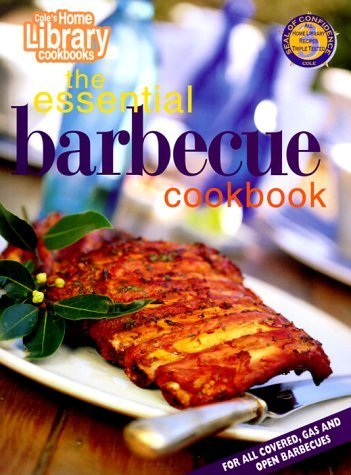 The Essential Barbecue Cookbook (Cole's Home Library Cookbooks) by Cole's Home Library (1999) Paperback