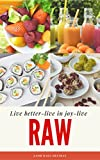 Raw - the vegan recipe diet : loss weight and live healthy
