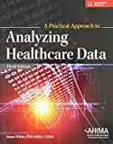 A Practical Approach to Analyzing Healthcare Data