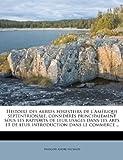 Histoire Des Arbres Forestiers de L'Am Rique Septentrionale, Consid R?'s Principalement Sous Les Rapports de Leur Usages Dans Les Arts Et de Leur Introduction Dans Le Commerce ..