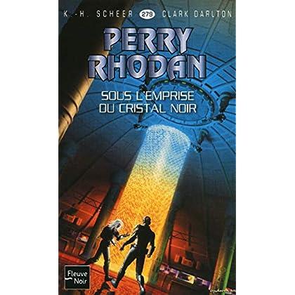 Perry Rhodan n°279 : Sous l'emprise du cristal noir