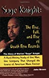 """Suge Knight: The Rise, Fall, and Rise of Death Row Records : The Story of Marion """"Suge"""" Knight, a Hard Hitting Study of One Man, One Company That Changed the"""