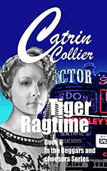 TIGER RAGTIME: Beggars & Choosers series Book 6 (Beggars and Choosers) by [COLLIER, CATRIN]