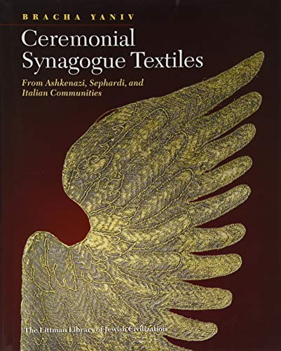 Kostüm Ceremonie - Ceremonial Synagogue Textiles: From Ashkenazi, Sephardi, and Italian Communities (The Littman Library of Jewish Civilization)