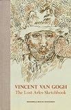 Vincent Van Gogh : The Lost Arles Sketchbook