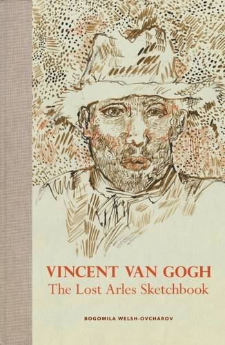 Vincent van Gogh: The Lost Arles Sketchbook par Bogomila Welsh-Ovcharov