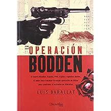 Operación Bodden: II Guerra Mundial. España 1941. Espías y agentes dobles. El amor hace fracasar la mayor operación de Hitler para controlar el estrecho de Gibraltar. (Novela Histórica)
