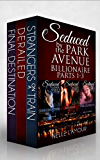 SEDUCED BY THE PARK AVENUE BILLIONAIRE Boxed Set