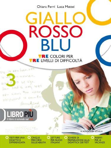 Giallo, rosso, blu. Libro Piu. Con espansione online. Per la Scuola media: 3