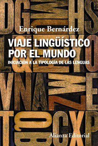 Viaje lingüístico por el mundo (Alianza Ensayo) por Enrique Bernárdez