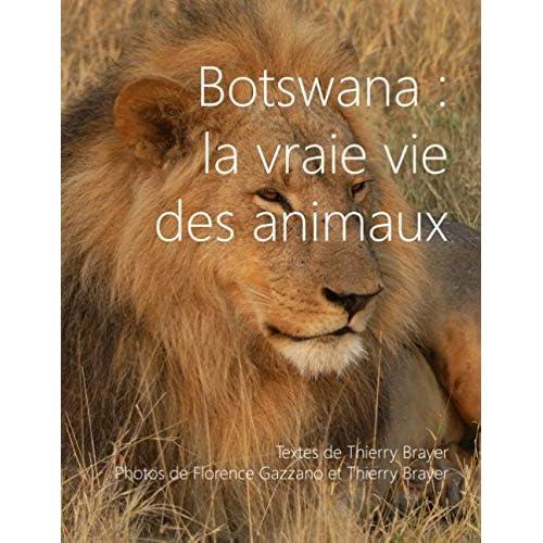 Botswana : la vraie vie des animaux