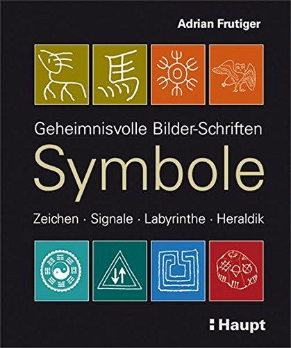 Symbole: Geheimnisvolle Bilder-Schriften, Zeichen, Signale, Labyrinthe, Heraldik Buch-Cover