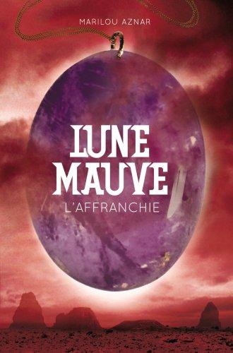 Lune mauve, Tome 3 : L'affranchie