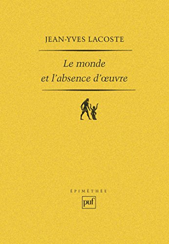 Le Monde et l'absence d'oeuvre