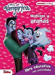 Vampirina. Hechizos y arañas : 3-5 años par  Disney