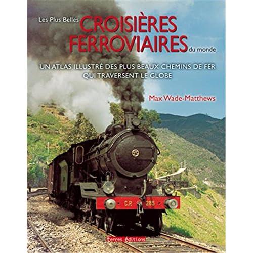 Plus Belles Croisières ferroviaires du monde (Les)