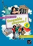 Ensemble citoyens ! Éducation civique 4e éd. 2011 - Manuel de l'élève (format compact)