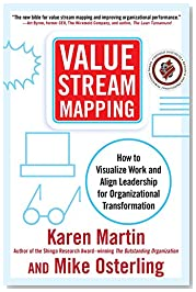 Value Stream Mapping: How to Visualize Work and Align Leadership for Organizational Transformation (Business Books)