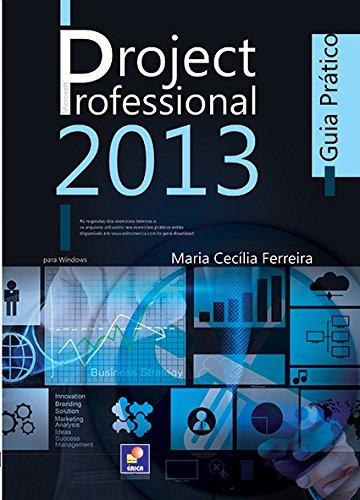 Microsoft Project Professional 2013. Guia Prático (Em Portuguese do Brasil)