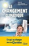 Le changement climatique: Ce qui va changer dans mon quotidien (Au quotidien) (French Edition)