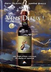 Vins Dieux ! : Les tribulations vinicoles de Joseph et Martine