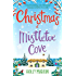 Christmas at Mistletoe Cove: A heartwarming, cosy Christmas romance to fall in love with