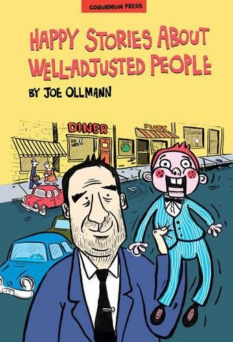Happy Stories About Well-Adjusted People: An Ollmann Omnibus
