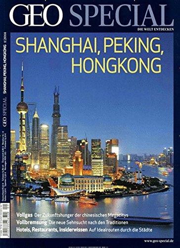 Preisvergleich Produktbild GEO Special / 01 / 2014 - Shanghai,  Peking,  Hongkong