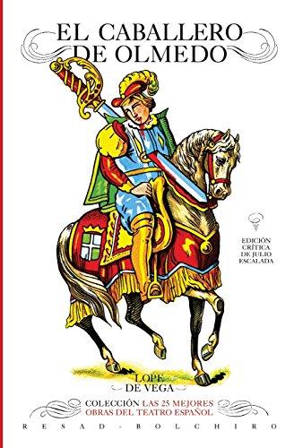 El caballero de Olmedo: Las 25 mejores obras del teatro españl - 9788415211112