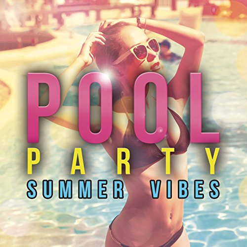 Pool Party: Summer Vibes [Expl...