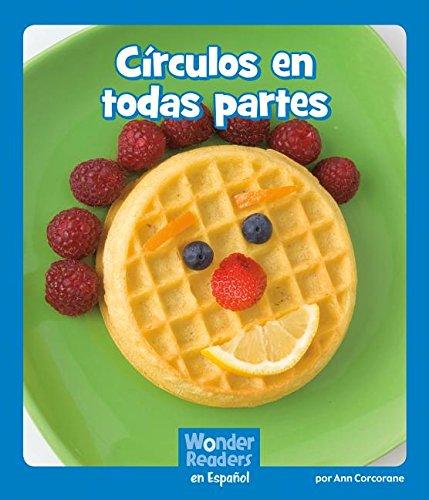 Círculos En Todas Partes (Wonder Readers Spanish Emergent) por Ann Corcorane