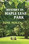 Mystery in Maple Leaf Park by June No...