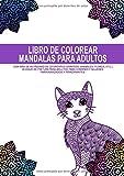 Libro de colorear mandalas para adultos - Con más de 60 páginas de diferentes gráficos (animales, flores, etc.) - Bloque de pintura para adultos para ... el control del estrés y la relajación - A4