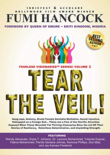 Tear the Veil: 19 Extraordinary Visionaries Help Other Women Break their Silence by Sharing their Stories and Reclaiming their Legacy! (Fearless Visionaries™ Book 1) (English Edition)