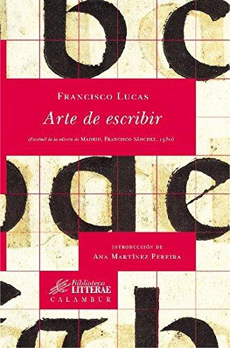 Arte de escribir (Biblioteca Litterae nº 7) por Francisco Lucas