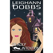 Deadly Intentions (Blackmoore Sisters Cozy Mystery Series) (Volume 5) by Leighann Dobbs (2014-06-08)