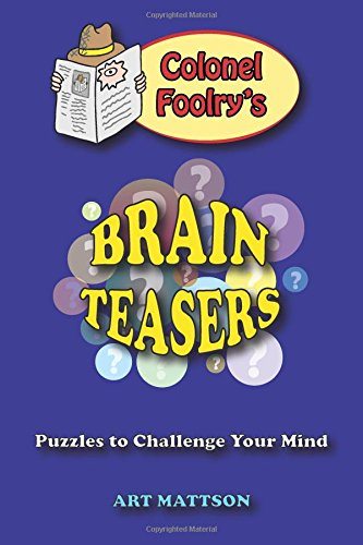 Colonel Foolry's Brain Teasers: Puzzles to Challenge Your Mind