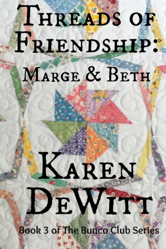 Threads of Friendship: Marge & Beth (The Bunco Club Series, Band 3)